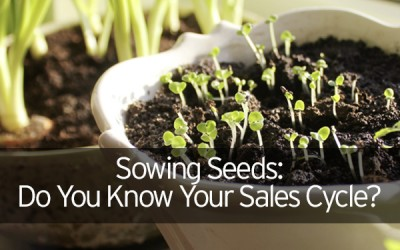 Sowing Seeds: Do You Know Your Sales Cycle?