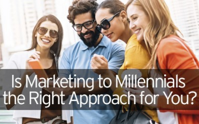 Is Marketing to Millennials the Right Approach for You?