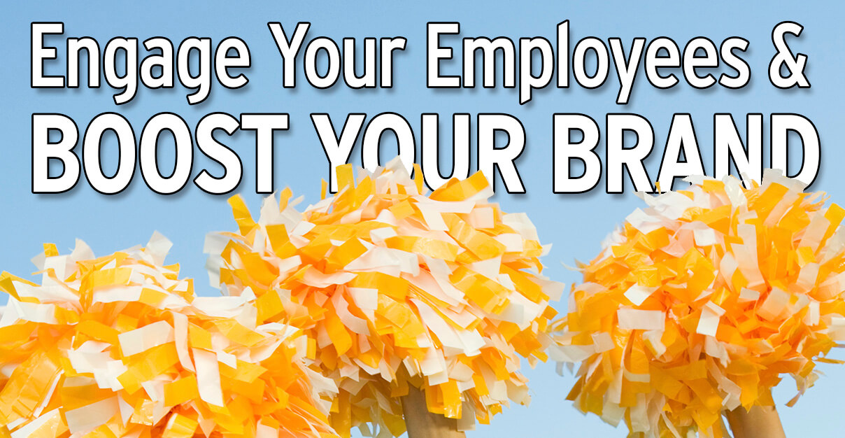How to engage employees and boost your brand