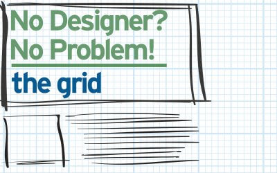 No Designer? No Problem! The Grid