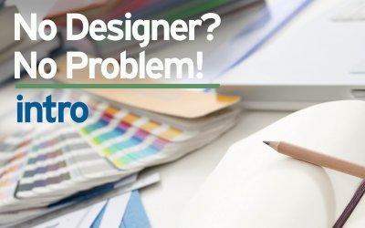 No Designer? No Problem!
