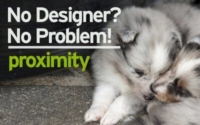 No Designer? No Problem! Proximity