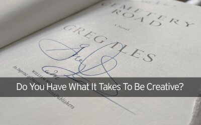 Do You Have What It Takes To Be Creative?