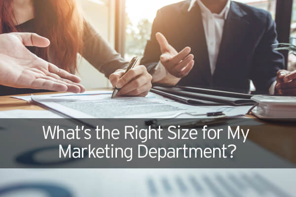 What's the Right Size for My Marketing Department?