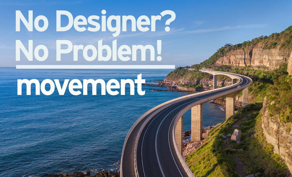 No Designer? No Problem! Movement