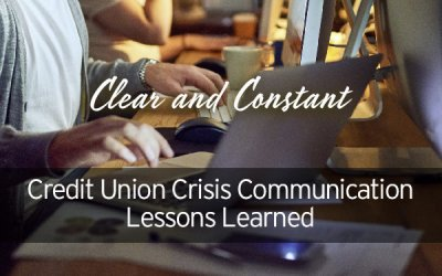 Credit Union Crisis Communication Lessons Learned: Clear and Constant